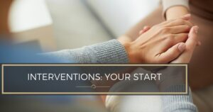 When to Seek Help from an Interventionist - Canadian Interventionist
